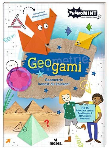 moses. PhänoMINT Geogami l Geometrie kannst du knicken! l Wissensbuch für Kinder ab 8 Jahren