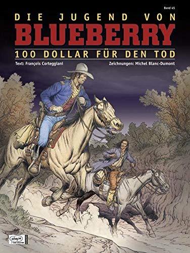 Blueberry 45 Jugend (16): 100 Dollar für den Tod