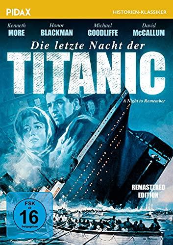Die letzte Nacht der Titanic - Remastered Edition (A Night to Remember) / Packende Titanic-Verfilmung mit Starbesetzung (Pidax Historien-Klassiker)