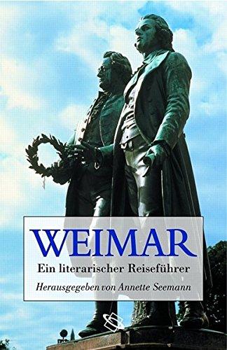 Weimar. Ein literarischer Reiseführer.