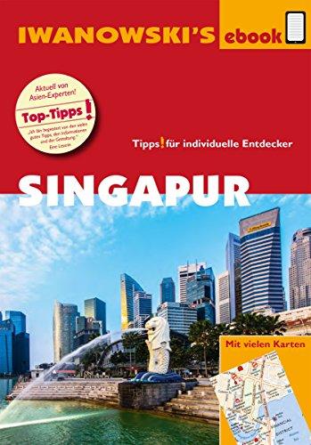 Singapur - Reiseführer von Iwanowski: Individualreiseführer mit Kartendownload (Reisehandbuch)