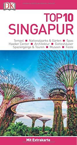 Top 10 Reiseführer Singapur: mit Extra-Karte und kulinarischem Sprachführer zum Herausnehmen