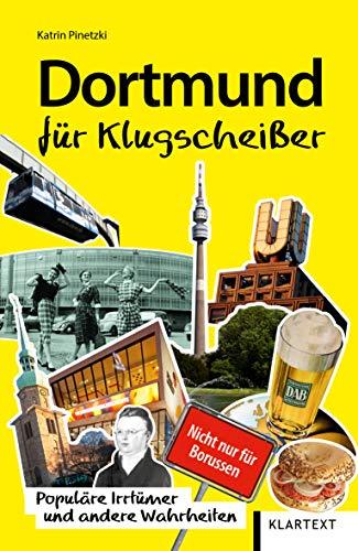 Dortmund für Klugscheißer: Populäre Irrtümer und andere Wahrheiten