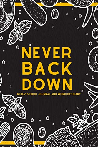 Never Back Down: A 60 Days Food Journal and Workout Diary with Small Blank Lined Travel Notebook 6