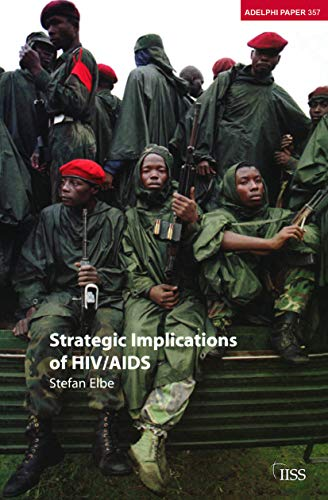 Strategic Implications of Hiv/Aids (Adelphi Papers, Band 359)