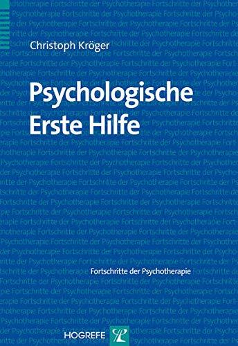 Psychologische Erste Hilfe (Fortschritte der Psychotherapie)