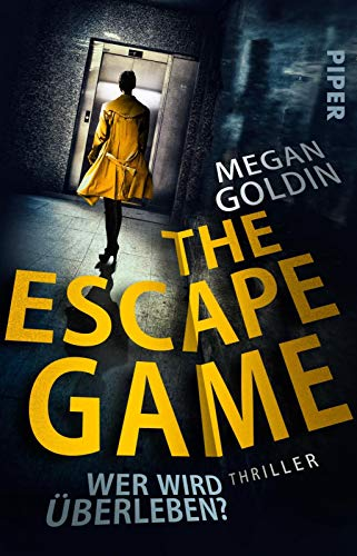 The Escape Game – Wer wird überleben?: Thriller