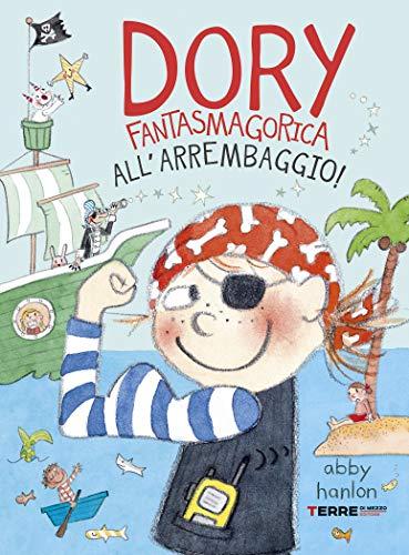 Dory Fantasmagorica. All'arrembaggio! (Italian Edition)