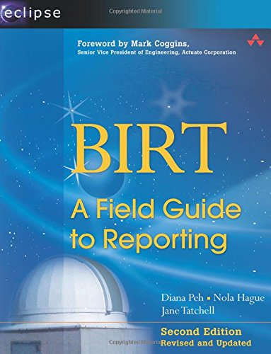BIRT: A Field Guide to Reporting (2nd Edition) (Eclipse (Addison-Wesley))