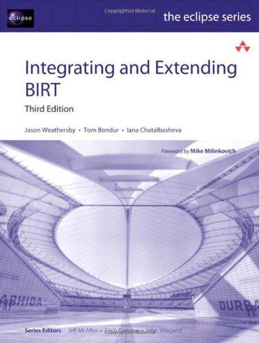 Integrating and Extending BIRT (Eclipse Series)