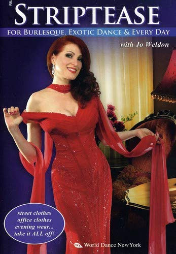 Striptease for Burlesque, Exotic Dance & Every Day, with Jo Weldon: Exotic dance instruction, Burlesque how-to [ALL REGIONS] [NTSC] [WIDESCREEN]