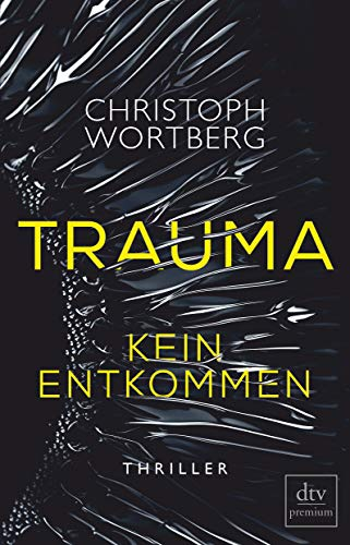 Trauma - Kein Entkommen: Katja Sands erster Fall, Thriller (Die Trauma-Trilogie, Band 1)