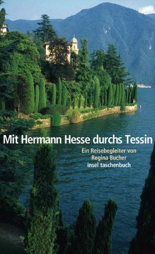 Mit Hermann Hesse durchs Tessin: Ein Reisebegleiter von Regina Bucher (insel taschenbuch)
