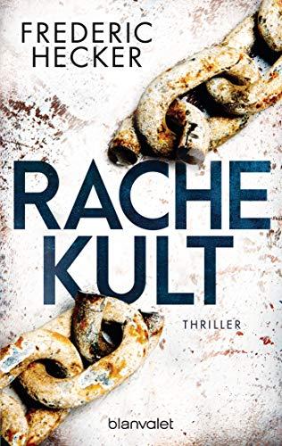 Rachekult: Thriller (Fuchs & Schuhmann, Band 2)