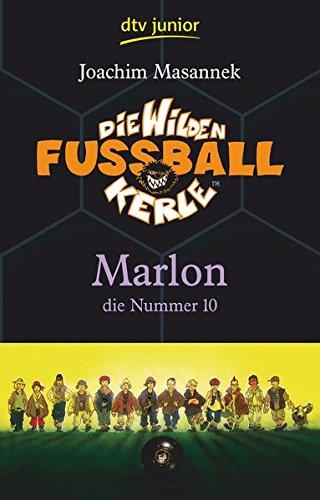 Die Wilden Fußballkerle Band 10: Marlon die Nummer 10 (Die Wilden Fußballkerle-Serie, Band 10)