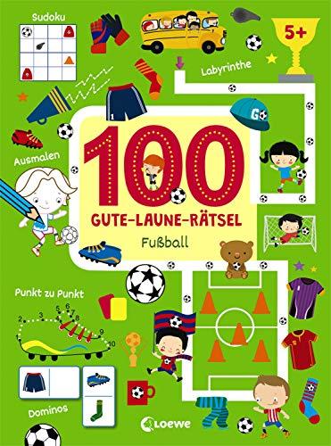 100 Gute-Laune-Rätsel - Fußball: Lernspiele für Kinder ab 5 Jahre
