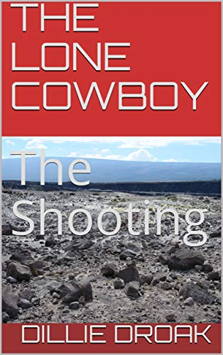 THE LONE COWBOY: The Shooting (English Edition)