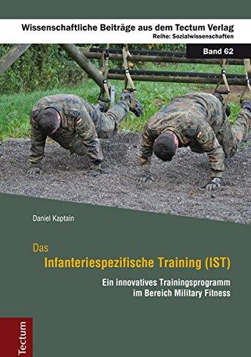 Das Infanteriespezifische Training (IST): Ein innovatives Trainingsprogramm im Bereich Military Fitness (Wissenschaftliche Beiträge aus dem Tectum-Verlag)