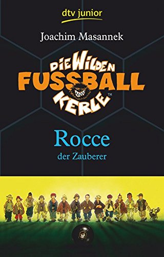 Die Wilden Fußballkerle Band 12: Rocce der Zauberer (Die Wilden Fußballkerle-Serie, Band 12)