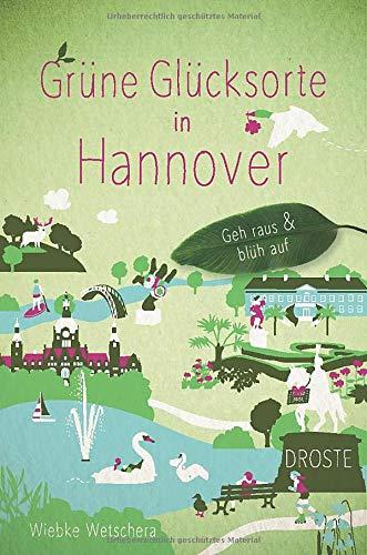 Grüne Glücksorte in Hannover: Geh raus und blüh auf