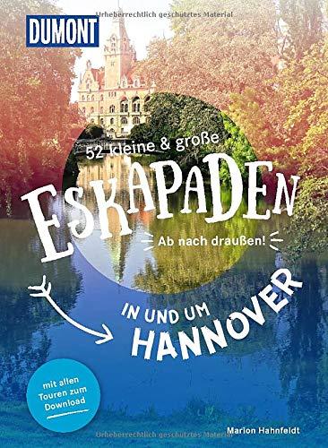 52 kleine & große Eskapaden in und um Hannover: Ab nach draußen! (DuMont Eskapaden)