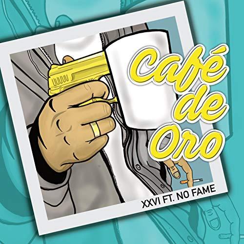 Cafe de Oro (feat. No Fame) [Explicit]