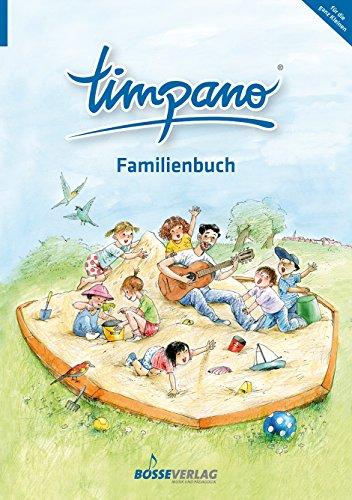 TIMPANO - Familienbuch (für die ganz Kleinen). Elementare Musikpraxis in Themenkreisen für Kinder von 0 bis 10. Mit Audio-CD: Elementare Musikpraxis ... Kinder von 0 bis 10- (für die ganz Kleinen)