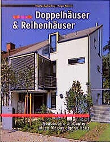 Individuelle Doppelhäuser & Reihenhäuser: Neubauten, Umbauten, Ideen für das eigene Haus (BauArt)