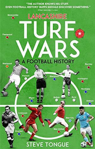 Lancashire Turf Wars: A Football History