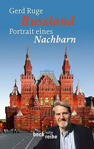 Russland: Portrait eines Nachbarn (Beck'sche Reihe)