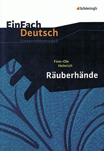 EinFach Deutsch Unterrichtsmodelle: Finn-Ole Heinrich: Räuberhände: Gymnasiale Oberstufe