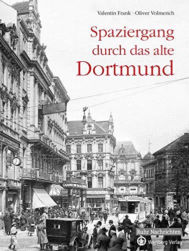 Spaziergang durch das alte Dortmund (Historischer Bildband)