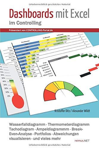 Dashboards mit Excel im Controlling: Wasserfalldiagramm, Thermometerdiagramm, Tachodiagram, Ampeldiagrammm, Break-Even-Analyse, Portfolios, ... mehr (Präsentiert von CONTROLLING-Portal.de)