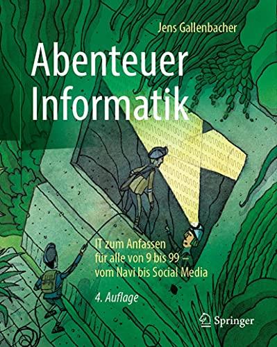 Abenteuer Informatik: IT zum Anfassen für alle von 9 bis 99 – vom Navi bis Social Media