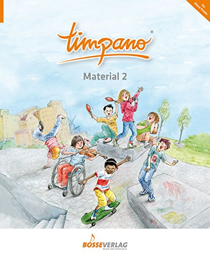 TIMPANO - Material 2: Elementare Musikpraxis in Themenkreisen für Kinder von 0 bis 10