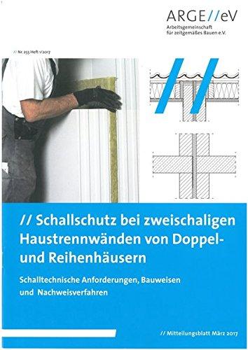Schallschutz bei zweischaligen Haustrennwänden von Doppel- und Reihenhäusern: Schalltechnische Anforderungen, Bauweisen und Nachweisverfahren ... für ... für zeitgemäßes Bauen e. V.)