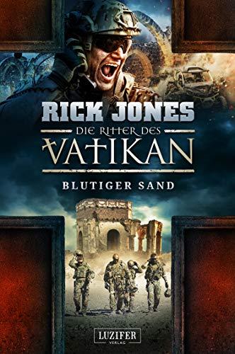 BLUTIGER SAND (Die Ritter des Vatikan 8): Thriller