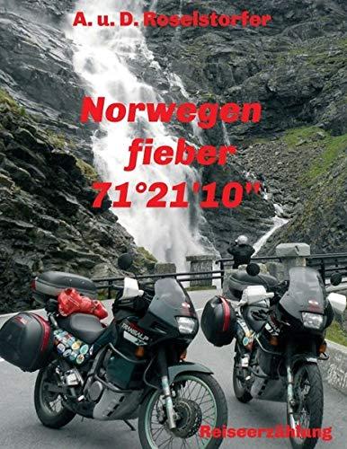 Norwegenfieber: 71° 10′ 21″