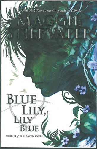 BLUE LILY LILY BLUE (THE RAVEN (The Raven Cycle, Band 3)