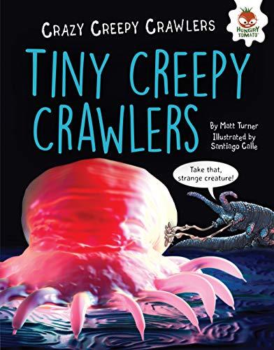 Tiny Creepy Crawlers (Crazy Creepy Crawlers) (English Edition)