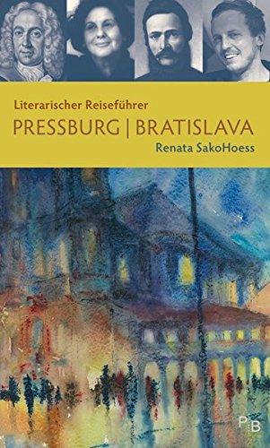 Literarischer Reiseführer Pressburg/Bratislava: Sechs Stadtspaziergänge (Potsdamer Bibliothek östliches Europa - Kulturreisen)