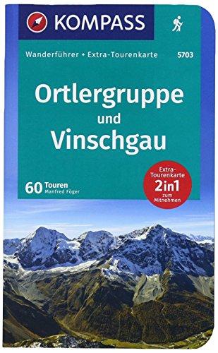 KV WF 5703 Ortlergruppe, Vinschgau m. Karte: Wanderführer mit Extra-Tourenkarte 1:50.000, 60 Touren, GPX-Daten zum Download. (KOMPASS-Wanderführer, Band 5703)