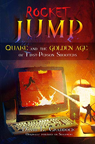 Rocket Jump: Quake and the Golden Age of First-Person Shooters (Shacknews Long Reads Book 1) (English Edition)