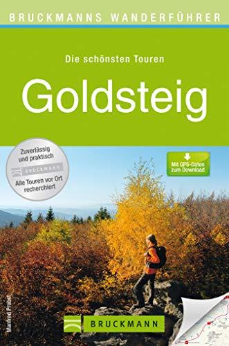 Bruckmanns Wanderführer Goldsteig: Die schönsten Etappen und Touren zum Wandern in Niederbayern und der Oberpfalz rund um Passau, Deggendorf, Marktredwitz, ... 100 farbigen Abbildungen auf 168 Seiten.