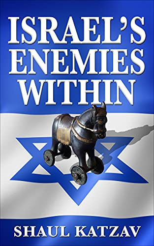 Israel's Enemies Within (English Edition)