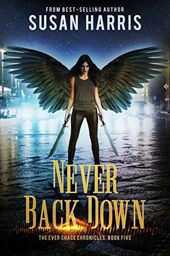 Never Back Down (The Ever Chace Chronicles Book 5) (English Edition)