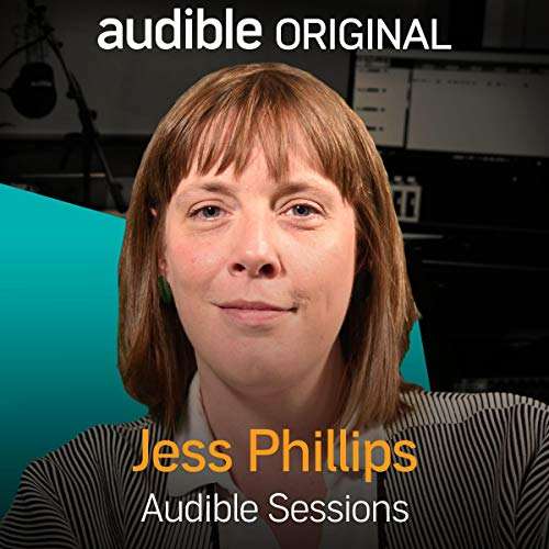 Jess Phillips: Audible Sessions: FREE Exclusive Interview