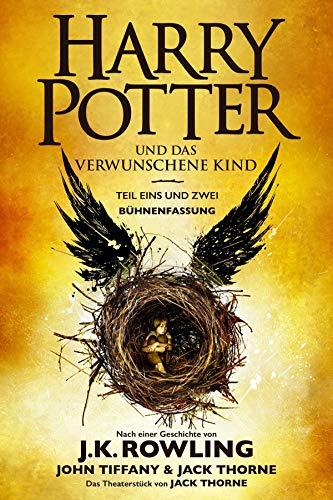 Harry Potter und das verwunschene Kind. Teil eins und zwei (Bühnenfassung): Das offizielle Skript zur Original-West-End-Theateraufführung