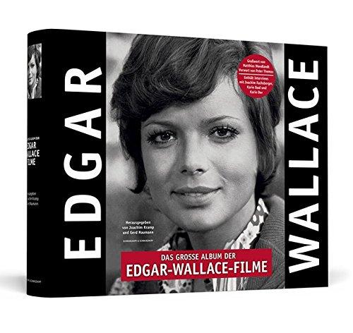 Das große Album der Edgar-Wallace-Filme   Handsigniert von Uschi Glas - Der prachtvolle Bildband zu den 32 Rialto-/Constantin-Filmen der deutschen Kriminalserie 1959 - 1972