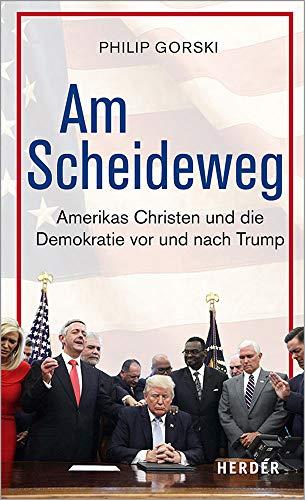Am Scheideweg: Amerikas Christen und die Demokratie vor und nach Trump
